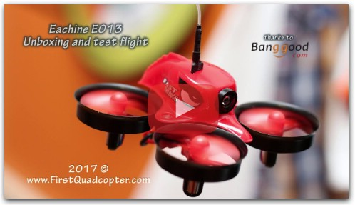 Eachine E013 review: Unboxing and Test flight