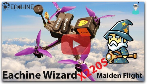 Eachine Wizard X220S - Maiden Flight & Final Thoughts