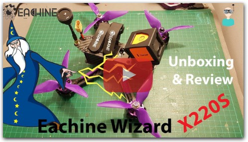 Eachine Wizard X220S - Unboxing & Review