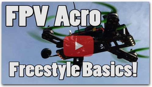 FPV Acro Freestyle Basics!