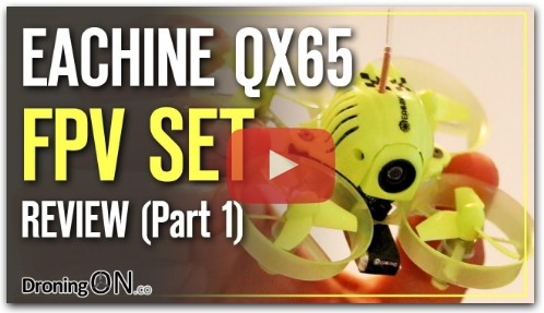 DroningON | Eachine QX65 FPV Mini Quad Review (Part 1) - Unboxing, Setup & BetaFlight