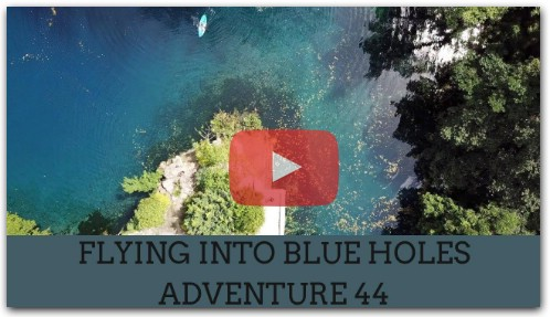 Flying into Blue Holes! Adventure 44