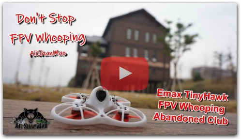 Emax TinyHawk FPV Whooping Abandoned Club House