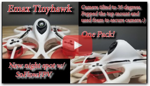 Emax Tinyhawk - Slammed Cam Night Flight - One Pack!
