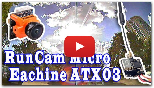 FPV Test: RunCam Micro Swift 600TVL CCD Camera & Eachine ATX03 Mini 5.8G